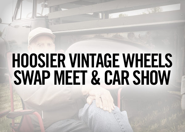 Hoosier Vintage Wheels Swap Meet & Car Show