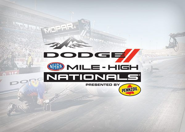 Dodge Mile-High NHRA Nationals Presented by Pennzoil