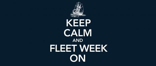 Keep Calm and Fleet Week On