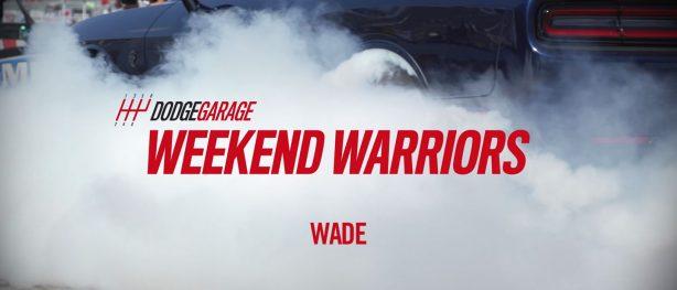 Weekend Warriors – Wade
